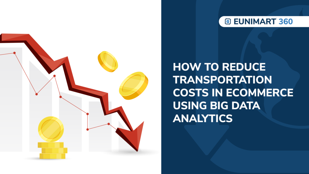 How to Reduce Transportation Costs in eCommerce using Big Data Analytics?
