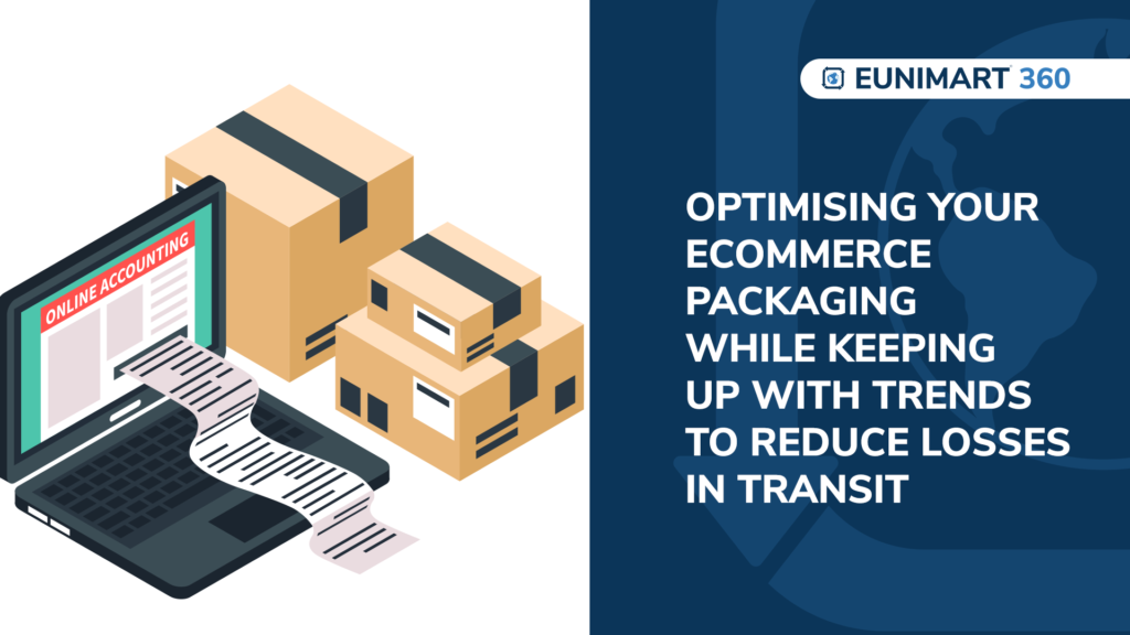 Optimising your eCommerce packaging while keeping up with trends to reduce losses in transit