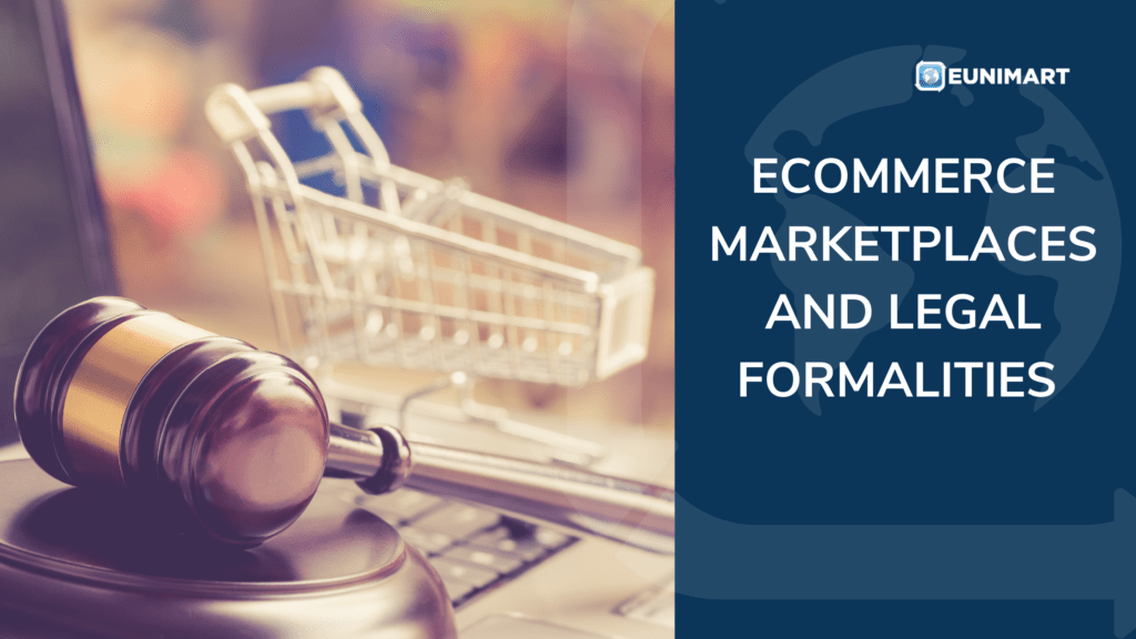 Ecommerce Marketplaces and legal formalities
