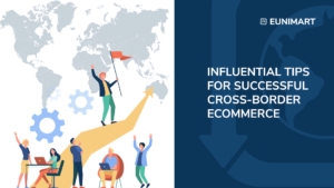 Influential tips for successful cross-border ecommerce