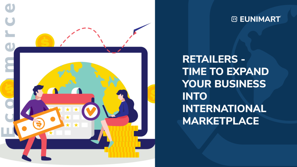 Retailers- TIme to expand your business into international marketplaces