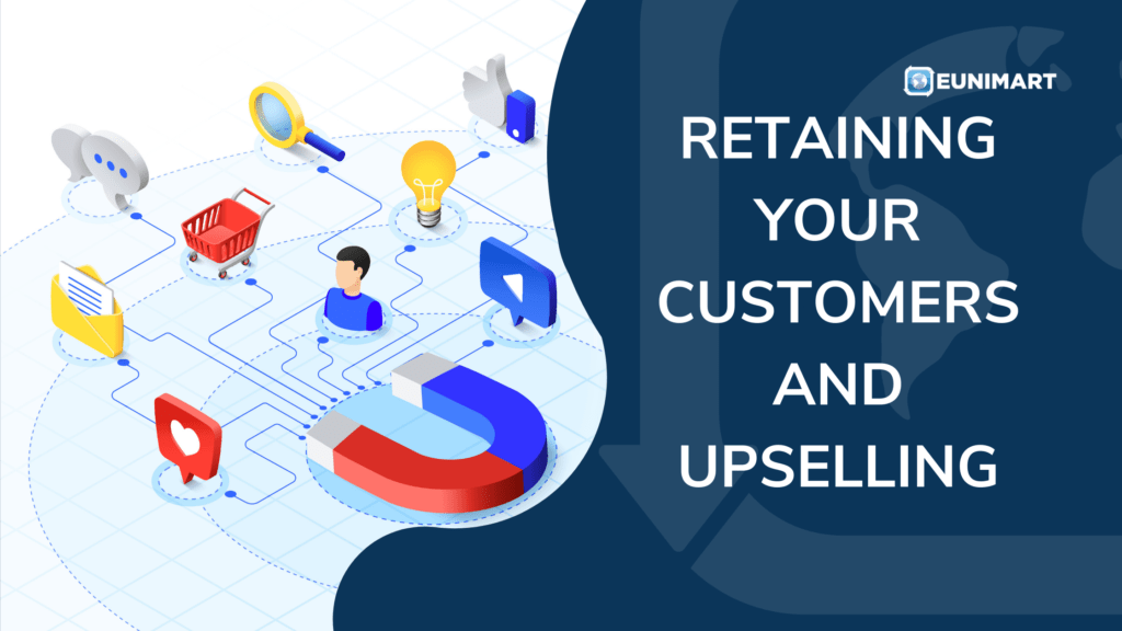 Retaining your customers and upselling
