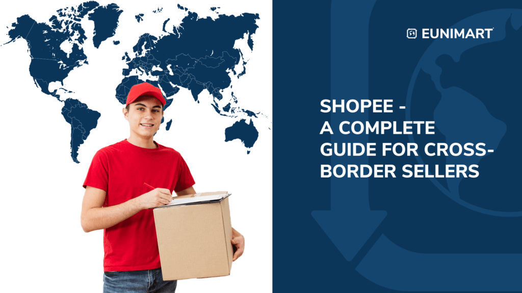 Shopee- A complete guide for cross-border sellers