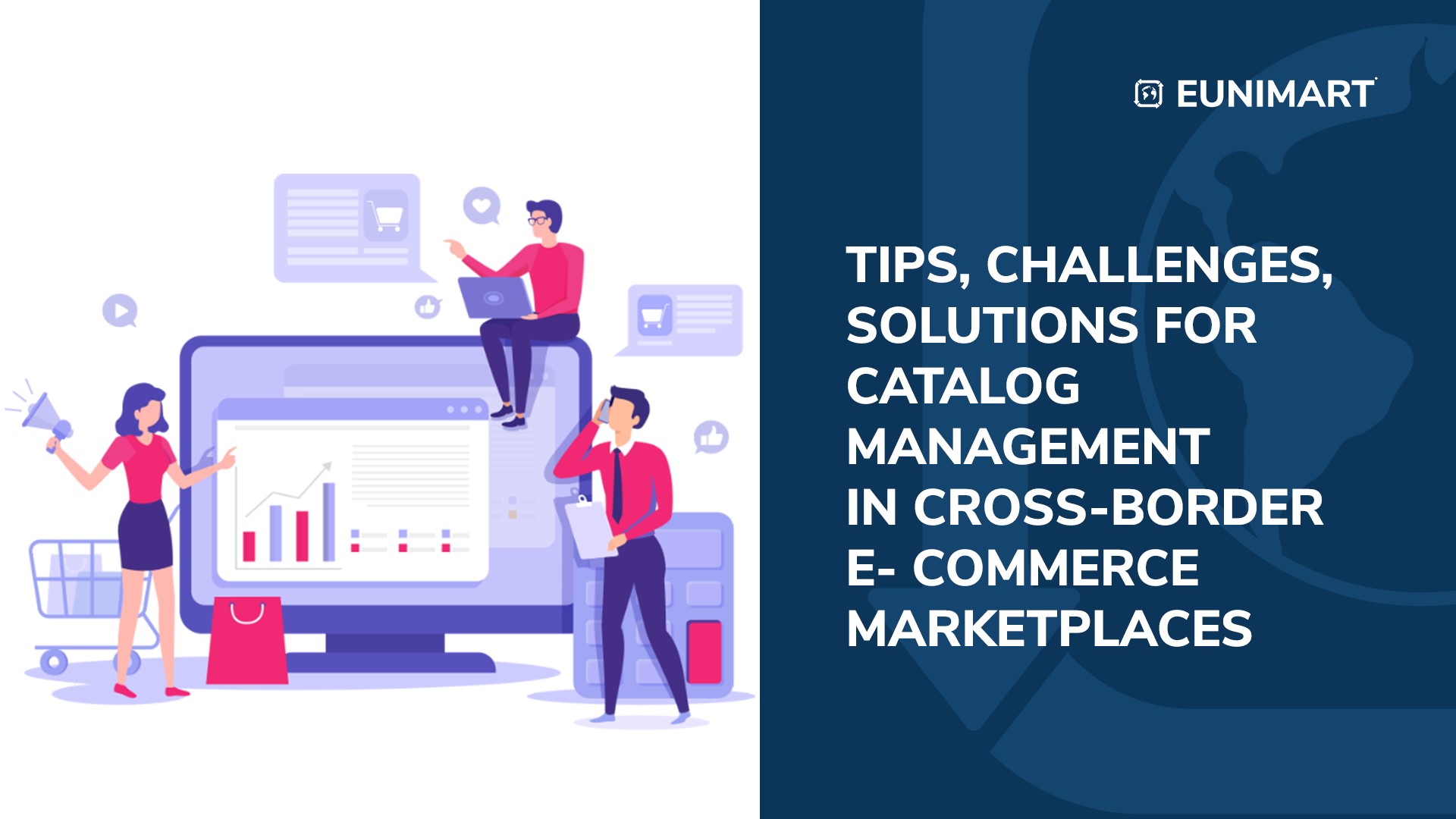 Tips, Challenges, Solutions for Catalog Management in Cross-border E- commerce Marketplaces