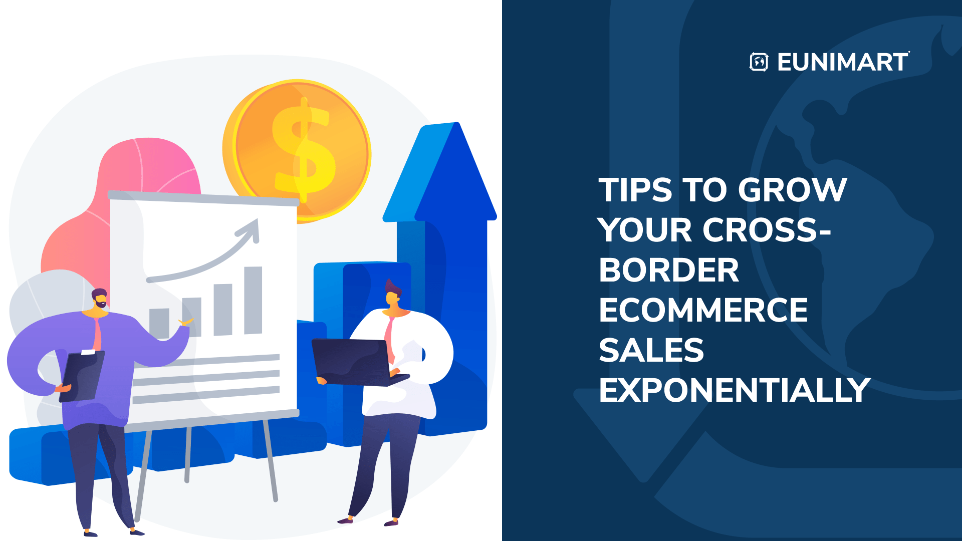 Tips to Grow Your Cross-Border Ecommerce Sales Exponentially