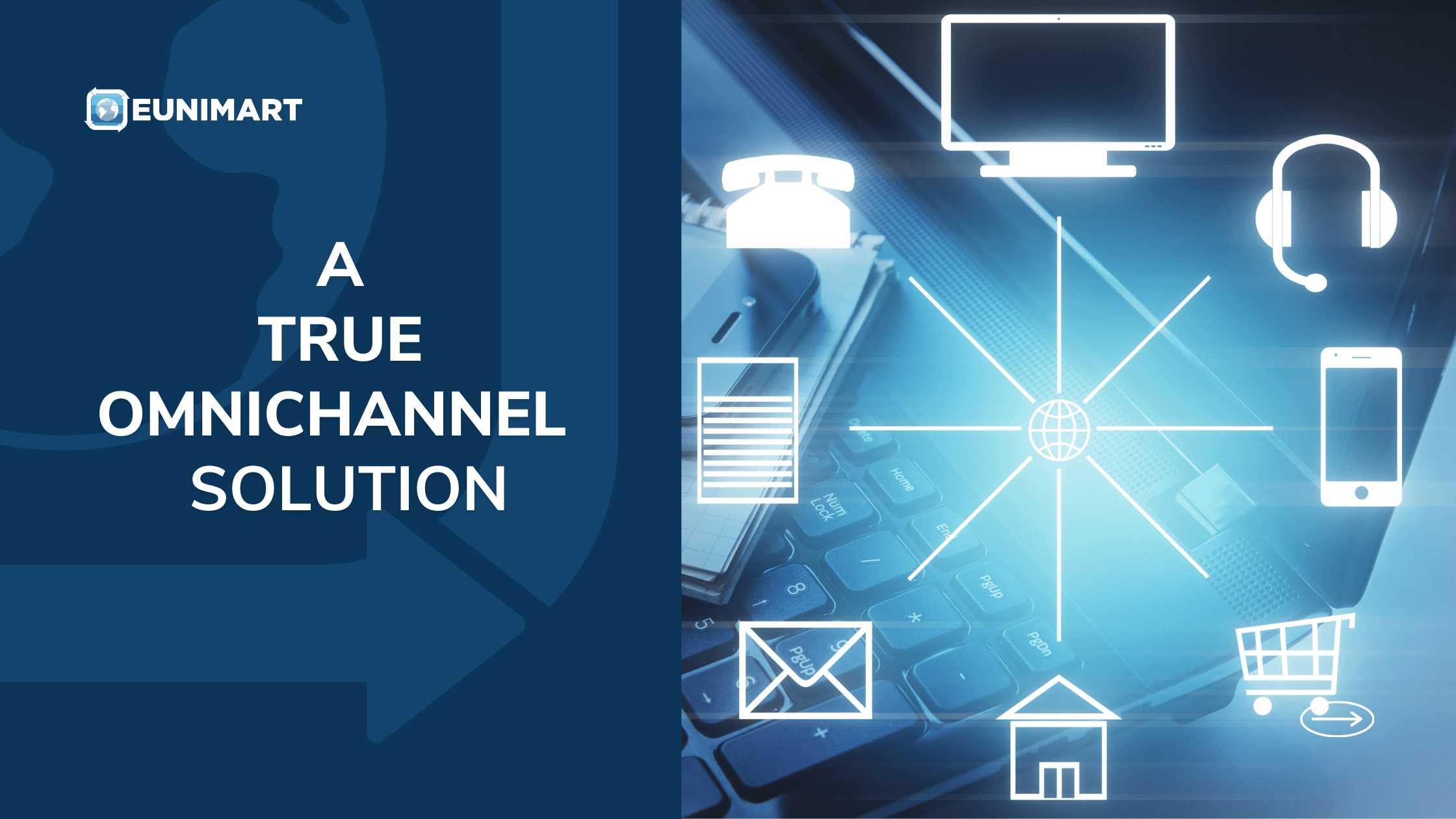 A True Omnichannel Solution