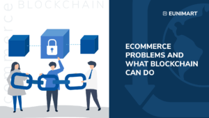 Ecommerce problems and what blockchain can do