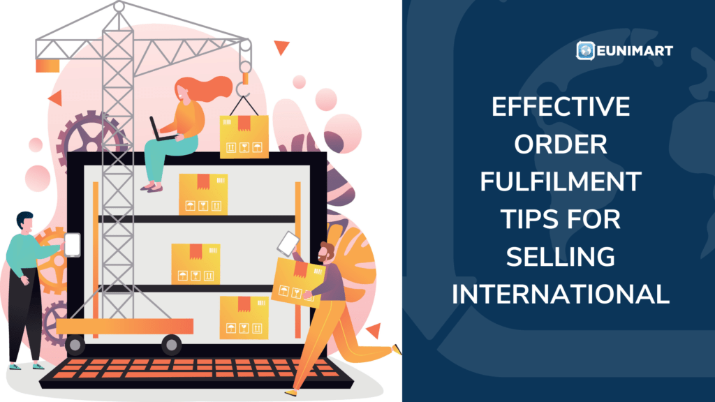 effective order fulfilment tips for selling international
