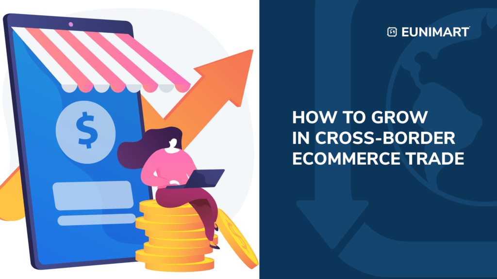 how to grow cross border ecommerce trade