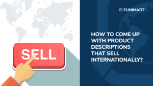 how to come up with product descriptions that sell internationally