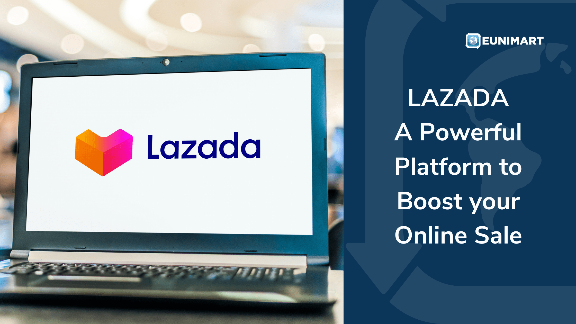 Lazada-A Powerful Platform to Boost your Online Sale