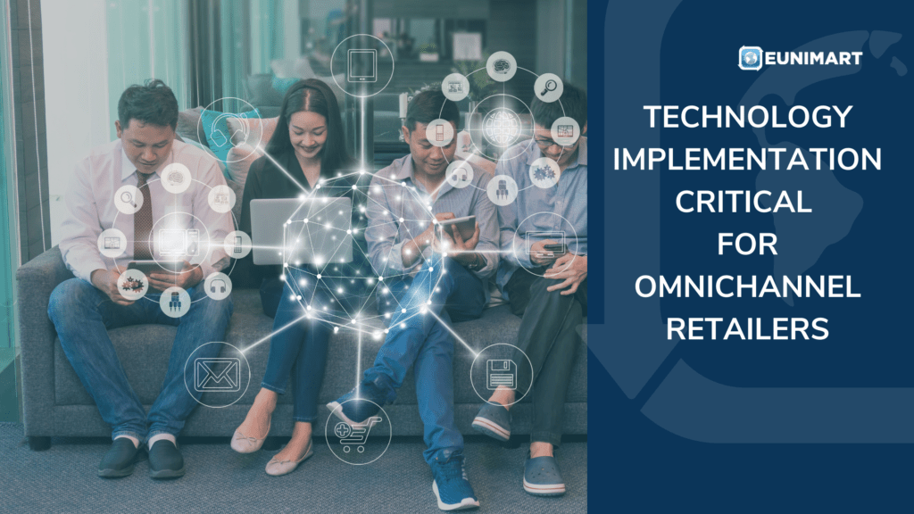 technology implementation critical for omnichannel