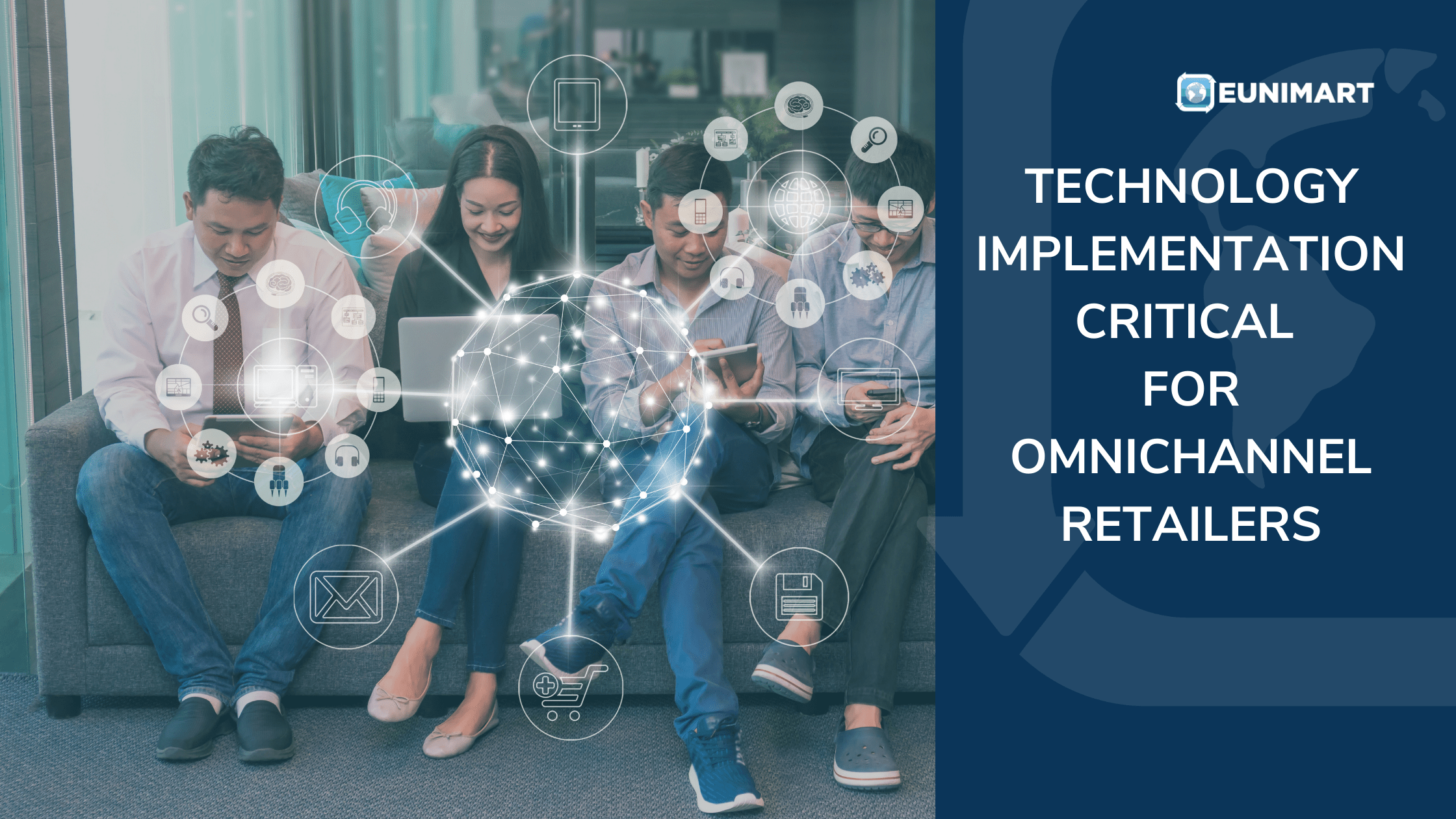TECHNOLOGY IMPLEMENTATION CRITICAL FOR OMNICHANNEL RETAILERS