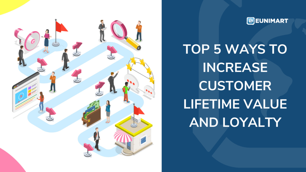 top 5 ways to increase customer lifetime value and loyalty