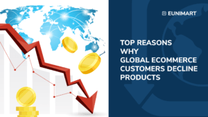 top reasons why global ecommerce decline products