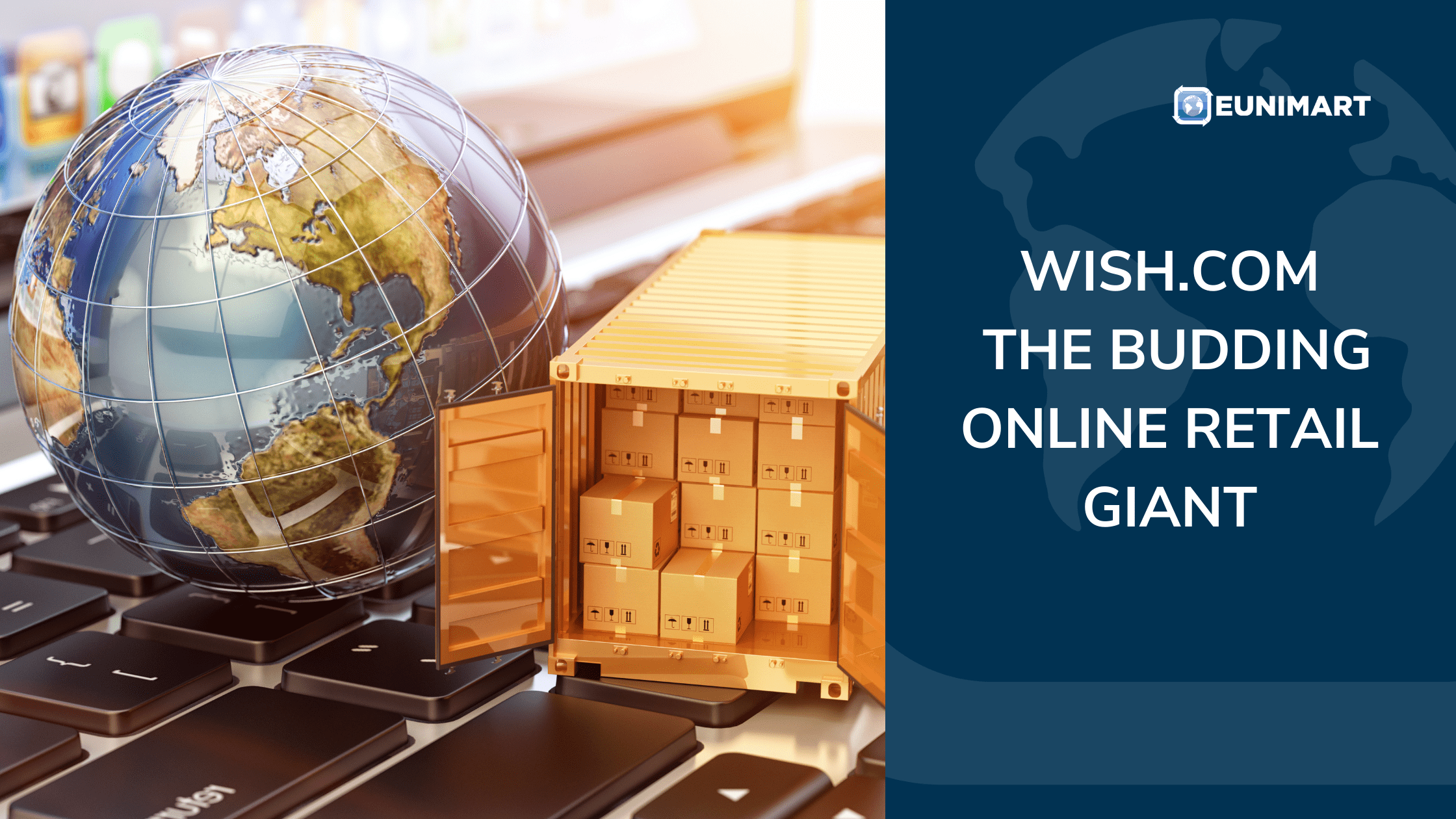 Wish.com- The Budding Online Retail Giant in US