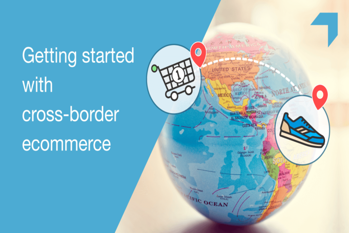 The ultimate guide for Crossborder Ecommerce.